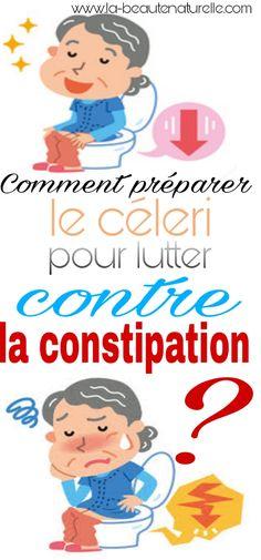 Comment préparer le céleri pour lutter contre la constipation ? #céleri #constipation