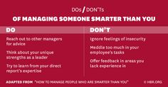 The best managers hire smart people to work for them. But what if your direct reports are smarter than you? How do you manage people who have more experience or more knowledge? How do you coach them if you don't have the same level of expertise? The experts explain: