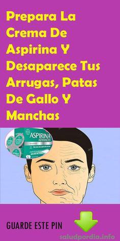 Prepara La Crema De Aspirina Y Desaparece Tus Arrugas, Patas De Gallo Y Manchas. #Crema #Aspirina #Arrugas #belleza