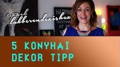 5 konyhai dekor tipp - INSPIRACIOK.HU - YouTube