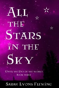 All the Stars in the Sky (Until the End of the World Book Three) by Sarah Lyons Fleming #zombies #bookjunkie