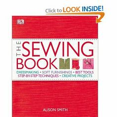 The Sewing Book: Alison Smith: // Amazon.com: Books // This is a great book to add to your collection, with excellent step-by-step instructions and images.