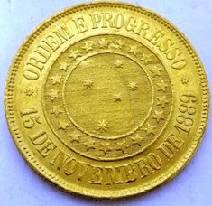 """Reis mil reis) gold coin, Brazil, The date, November is the date when the republic was declared. The expression Ordem E Progresso means """"Order and Progress"""", being the national motto. Hobo Nickel, Gold And Silver Coins, World Coins, Rare Coins, Coin Collecting, Fountain Pen, Monet, Stamp, Antiques"""