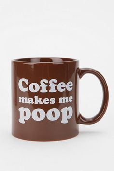 Coffee Makes Me POOP!