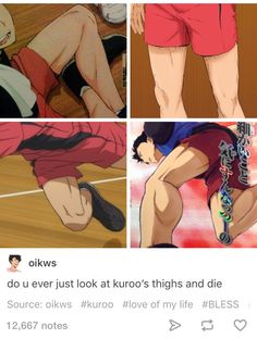 Kuroo's thighs are my sexuality (*´艸`*)---> All of them have killer bodies tbh I really appreciate the details the artists put into getting their figures so athletic. Usually all animes show is the abs(and it's always a 6 pack), Haikyuu on the other hand shows realistic abs and taut arm,  leg and thigh muscles....now the shoes, though XD