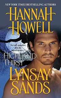 """Read """"Highland Thirst"""" by Hannah Howell available from Rakuten Kobo. New York Times bestselling authors Hannah Howell and Lynsay Sands combine talents in their most thrilling book yet. Paranormal Romance Books, Romance Novels, Lynsay Sands, Kindle, Books To Read, My Books, Vampire Books, Book Review Blogs, Book Boyfriends"""