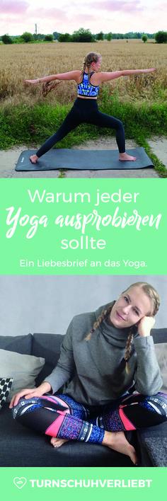 Ein kleiner Liebesbrief an das Yoga. Warum jeder Yoga ausprobieren sollte.