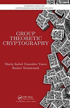Group theoretic cryptography / María Isabel González Vasco y Rainer Steinwandt. 2015.