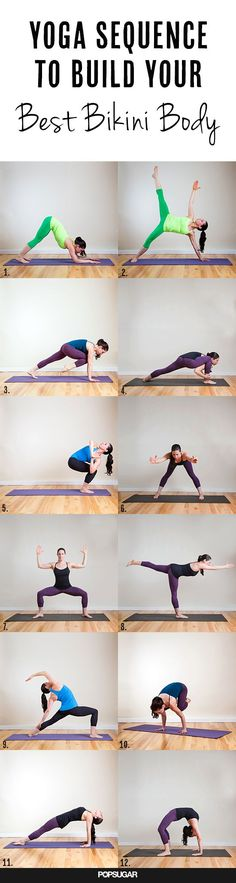 Dynamic Yoga Sequence to Build Your Best Bikini Body. Hold each pose for 5 breathes, then repeat on the left side.