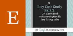 Etsy Case Study, Part 2: Get discovered with search friendly Etsy listing titles. Everything you need to know to write great, searchable Ets...