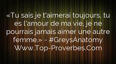 «Tu sais je t'aimerai toujours, tu es l'amour de ma vie, je ne pourrais jamais aimer une autre femme.» – #GreysAnatomy  http://top-proverbes.com/citations/amour/tu-sais-je-taimerai-toujours-tu-es-lamour-de-ma-vie-je-ne-pourrais-jamais-a/ citation amour, GreysAnatomy, Amour #CitationAmour, #GreysAnatomy, #Amour