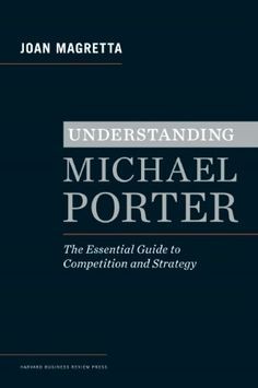 Joan makes Michael Porter's awesome work on strategy easy to understand.