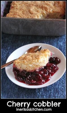 In Erika's Kitchen: Fresh cherry cobbler  Thought you might like another idea for the extra fruit.
