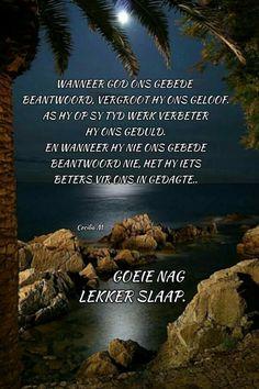 Evening Greetings, Evening Prayer, Goeie Nag, Afrikaans Quotes, Good Night Quotes, Sleep Tight, Iphone Wallpaper, Prayers, Patience
