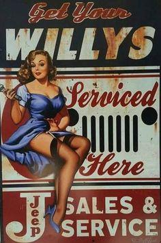 Wills..... Garage Signs, Garage Art, Garage Shop, Pin Up Vintage, Vintage Jeep, Vintage Metal Signs, Retro Pin Up, Jeeps, Jeep Willys
