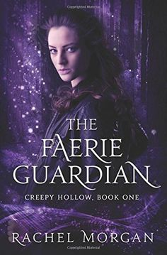 The Faerie Guardian (Creepy Hollow) (Volume 1) by Rachel ... https://www.amazon.com/dp/0994667906/ref=cm_sw_r_pi_dp_x_MU5eybRSX96NF