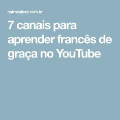 7 canais para aprender francês de graça no YouTube