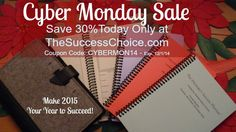 Today is our biggest sale of the year!  If you have been thinking about trying The Woman's Success Planner or Choosing Joy in the Journey Journal.  Today is the day.  Save 30% at http://www.TheSuccessChoice.com with the coupon code CYBERMON14 (exp. 12/1/14).