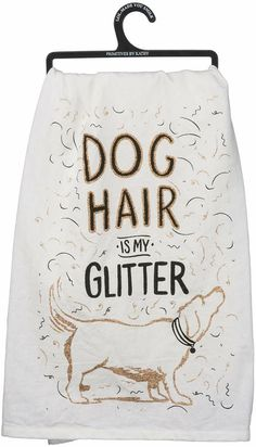 """A cotton dish towel lending """"Dog Hair Is My Glitter"""" sentiment, dog and floating fur designs, and rich-pigmented glitter accents. Great for gifting to make for special kitchen decor. glitter will not transfer. Dish Towels, Hand Towels, Tea Towels, Dining Table In Kitchen, Kitchen Decor, Kitchen Ideas, Golden Retriever Gifts, Bob Shoes, Up Dog"""