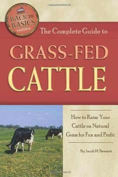 The Complete Guide to Grass-fed Cattle: How to « Holiday Adds