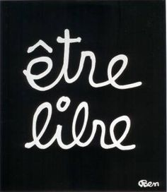 View Etre libre by Ben Vautier on artnet. Browse upcoming and past auction lots by Ben Vautier. Modern Artists, French Artists, Positive Attitude, Positive Quotes, Calligraphy Words, Latin Phrases, Fluxus, Quote Citation, Word 2