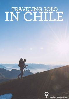 Last month, I spent 3 weeks in Chile. It was non-stop action: buses, flights, treks, mountains, beaches, desert. I decided to visit the South American country while I was en route to Brazil for the World Cup. Though I was meeting a few mates for the tournament, I wanted to enjoy a little independent travel beforehand and get lost in the wild! | Jason Corroto | Passion Passport