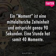 """Ein """"Moment"""" ist eine mittelalterliche Zeiteinheit und entspricht genau 90 Sekunden. Eine Stunde hat somit 40 Momente."""