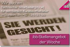 Stellenangebot der KW 30/2013: Wir suchen Technische Mitarbeiter m/w für den Bereich Kunststoffbehälter für den Standort Ulm. Nähere Infos findet ihr unter http://ibb-konstruktion.de/karriere/stellenangebote/13-5127-UU-technischer-mitarbeiter-kunststoffbehaelter.php?backlink=/karriere/offene-stellen.php