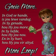 Funny Good Morning Quotes, Good Morning Wishes, Lekker Dag, Goeie More, Afrikaans Quotes, Special Quotes, God, Cards, Amanda