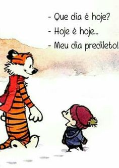 Calvin e Haroldo Best Calvin And Hobbes, Calvin And Hobbes Comics, Quotes And Notes, Poem Quotes, Calvin And Hobbes Wallpaper, Cute Quotes For Life, Charlie Brown And Snoopy, Illustrations And Posters, Powerful Words