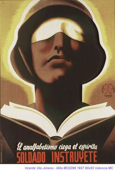 """""""Illiteracy blinds the spirit. Soldier teach yourself""""--Spanish Civil War poster Communist Propaganda, Propaganda Art, Political Posters, Political Art, Horror Movie Posters, Horror Movies, Anti Communism, Spanish Posters, Party Poster"""