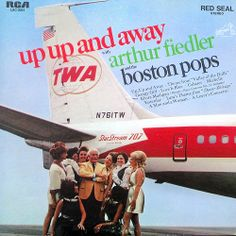 Arthur Fiedler and the Boston Pops - Up, Up and Away (1968)