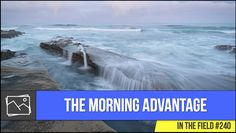 In The Field: The Morning Advantage #240