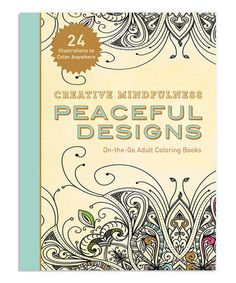 Creative Mindfulness Peaceful Designs Coloring Book #zulily #zulilyfinds