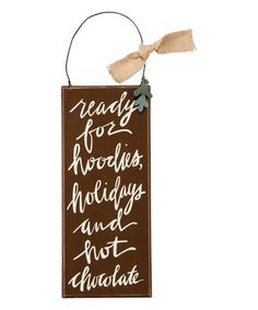 Another great find on #zulily! 'Hoodies, Holidays and Hot Chocolate' Wall Sign #zulilyfinds