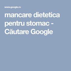 mancare dietetica pentru stomac - Căutare Google Google