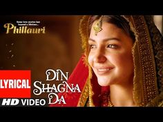 """Presenting the Lyrical Video """"Din Shagna Da"""" from upcoming Hindi movie PHILLAURI, directed by Anshai Lal. Produced by Fox Star Studios and Clean Slate Films,. Popular Wedding Songs, Wedding Love Songs, Romantic Love Song, Romantic Songs Video, Mp3 Music Downloads, Mp3 Song Download, Thousand Years Lyrics, Wedding Song Playlist, Songs 2013"""