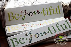 """Good, cute idea for the girls to do for an activity!  1x4"""" wood (Home Depot) in the scrap wood... cheap (.50)! White Spray paint (Walmart $1), Vinyl (or stencil), and do a little message on the beauties within each of the girls... (Notice how the """"you"""" is in the middle of beautiful)"""