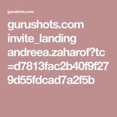 gurushots.com invite_landing andreea.zaharof?tc=d7813fac2b40f9f279d55fdcad7a2f5b