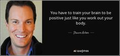 Shawn Achor quotes on happiness and success research