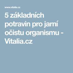 5základních potravin pro jarní očistu organismu - Vitalia.cz
