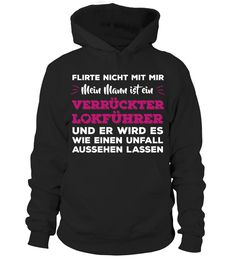 LOKFÜHRER FRAU FLIRTEN -  HIER BESTELLEN  #gift #idea #shirt #image #funny #job #new #best #top #hot #legal