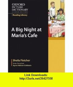 Oxford Picture Dictionary Reading Library  A Big Night at Marias Caf� (Oxford Picture Dictionary Second Edition Reading Library) (9780194740333) Sheila Fletcher, Jayme Adelson-Goldstein , ISBN-10: 0194740331  , ISBN-13: 978-0194740333 ,  , tutorials , pdf , ebook , torrent , downloads , rapidshare , filesonic , hotfile , megaupload , fileserve