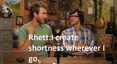 Classic Quote from GMM. Well rhett is 6 foot 7 so it's true