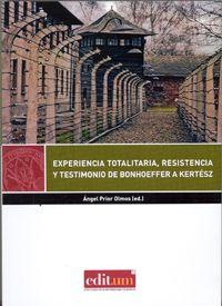 Experiencia totalitaria, resistencia y testimonio de Bonhoeffer a Kertész