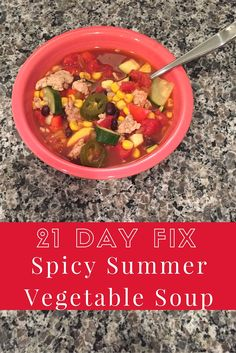 21 Day Fix Soup - Spicy Summer Vegetable Soup - 1 Red and 1 Green! Love being able to get a green in!