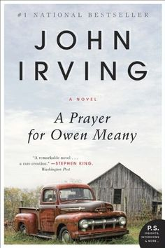 A Prayer for Owen Meany: A Novel by John Irving. This is my favorite book ever.