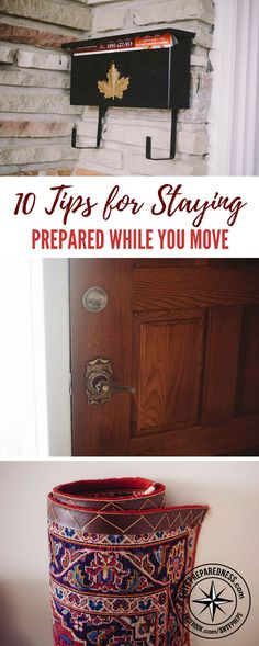 10 Tips for Staying Prepared While You Move — Are you currently or going to be moving in the near future? Take a look at this article to learn some ways to stay prepared while you're making your move.