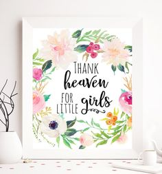 $2.5 Thank heaven for little girls floral printable by SoulPrintables