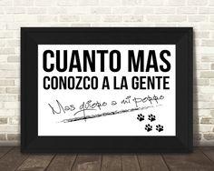 Cuanto mas conozco a la gente mas quiero a mi perro Printed Wall Art spanish wall home decor poster arte pared decoracion by JeanHomePrint on Etsy